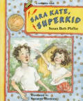 Sara Kate, Super Kid