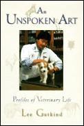 Unspoken Art Profiles Of Veterinary Life