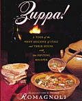 Zuppa A Tour Of The Many Regions Of Italy & Thier Soups with 144 Inviting Recipes