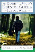 Diabetic Males Essential Guide To Living Well