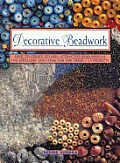 Decorative Beadwork How To Create Stylish Attractive Bead Designs for Jewelry & Items for the Home 12 Projects