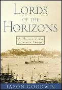 Lords Of The Horizons A History Of Ottom