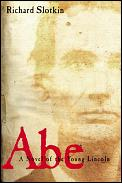 Abe A Novel About Abraham Lincolns Youth