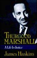 Thurgood Marshall A Life For Justice