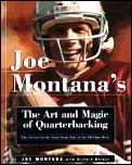 Joe Montanas Art & Magic Of Quarterbacki
