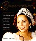 Quinceanera The Essential Guide To Pla