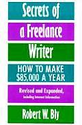 Secrets Of A Freelance Writer 2nd Edition