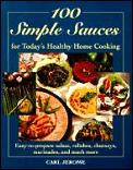 100 Simple Sauces For Todays Healthy Ho