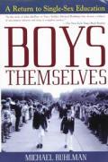Boys Themselves A Return To Single Sex E
