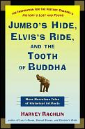 Jumbos Hide Elviss Ride & The Tooth Of