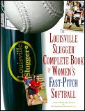 Louisville Slugger Complete Book of Womens Fast Pitch Softball
