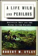 Life Wild & Perilous Mountain Men & The