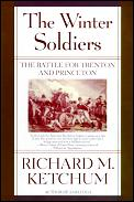 Winter Soldiers The Battles for Trenton & Princeton
