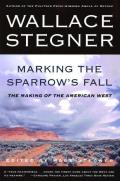 Marking the Sparrows Fall The Making of the American West