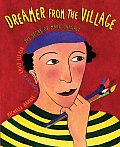 Dreamer from the Village The Story of Marc Chagall