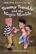 Tommy Trouble & The Magic Marble