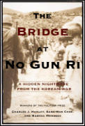 Bridge at No Gun Ri A Hidden Nightmare from the Korean War