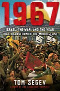 1967 Israel the War & the Year That Transformed the Middle East