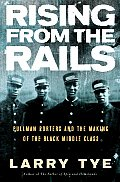 Rising From The Rails Pullman Porters &