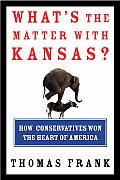 Whats the Matter With Kansas How Conservatives Won the Heart of America