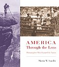 America Through the Lens Photographers Who Changed the Nation
