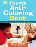 Fourth Anti Coloring Book Creative Activities for Ages 6 & Up