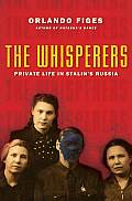 Whisperers Private Life in Stalins Russia