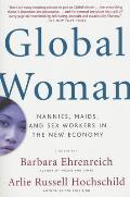 Global Woman Nannies Maids & Sex Workers in the New Economy
