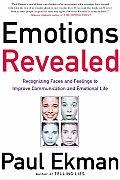 Emotions Revealed Recognizing Faces & Feelings to Improve Communication & Emotional Life