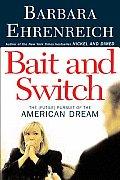 Bait & Switch The Futile Pursuit of the American Dream