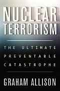 Nuclear Terrorism The Ultimate Preventab