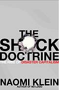 Shock Doctrine The Rise Of Disaster Cap