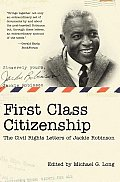 First Class Citizenship The Civil Rights Letters of Jackie Robinson