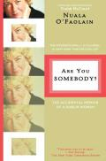 Are You Somebody The Accidental Memoir of a Dublin Woman