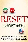 Reset Iran Turkey & Americas Future
