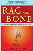 Rag & Bone A Journey Among the Worlds Holy Dead
