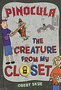 Creature from My Closet 03 Pinocula