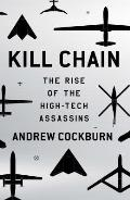 Kill Chain Drones & the Rise of the High Tech Assassins