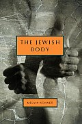 Jewish Body An Anatomical History Of The