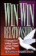 Win-Win Relationships: 9 Strategies for Settling Personal Conflicts Without Waging War