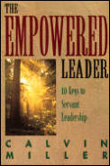 The Empowered Leader: 10 Keys to Servant Leadership