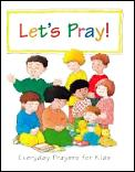 Lets Pray Everyday Prayers For Kids