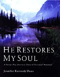 He Restores My Soul A Forty Day Journey Toward Personal Renewal