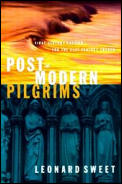 Postmodern Pilgrims: First Century Passion for the 21st Century Church