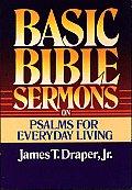 Basic Bible Sermons on Psalms for Everyday Living