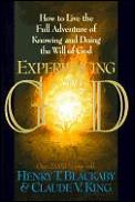 Experiencing God How To Live The Full Adventure of Knowing & Doing the Will of God