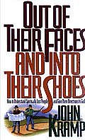 Out of Their Faces & Into Their Shoes How to Understand Spiritually Lost People & Give Them Directions to God