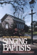 Singing Baptists: Studies in Baptist Hymnody in America