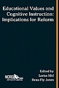 Educational Values and Cognitive Instruction: Implications for Reform
