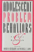 Adolescent Problem Behaviors: Issues and Research